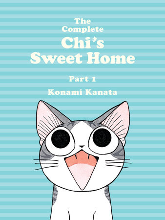 The Complete Chi's Sweet Home, 1 by Konami Kanata