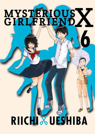 Mysterious Girlfriend X, 6 by Riichi Ueshiba