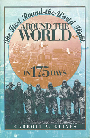 Around the World in 175 Days by Carroll V. Glines