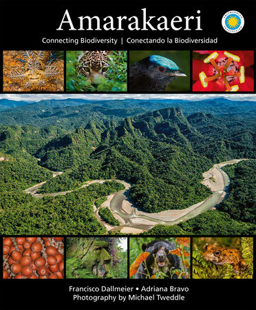 Amarakaeri: Connecting Biodiversity by Francisco Dallmeier and Adriana Bravo