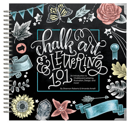 Chalk Art and Lettering 101 by Amanda Arneill and Shannon Roberts