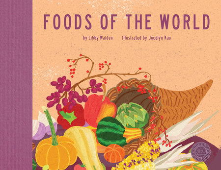Foods of the World by Libby Walden