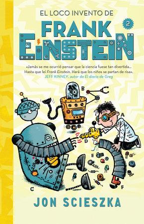El loco invento de Frank Einstein  / Frank Einstein and the Electro-Finger by Jon Scieszka