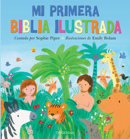 Mi primera Biblia ilustrada / My First Bible by Sophie Piper