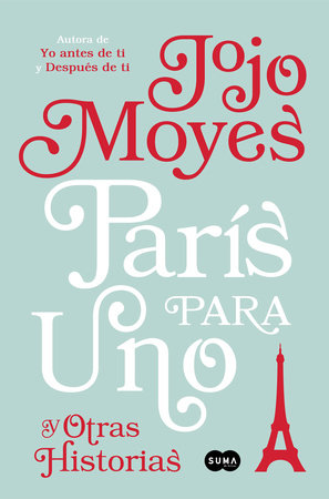 París para uno y otras historias / Paris for One and Other Stories by Jojo Moyes