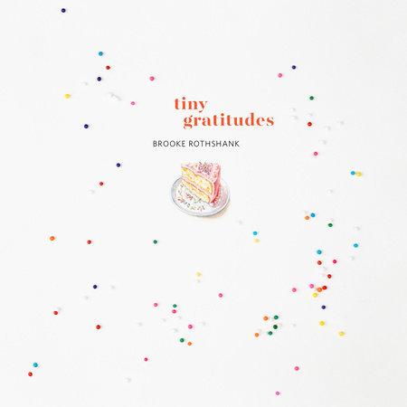 Tiny Gratitudes by Brooke Rothshank