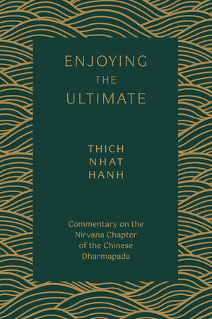 Enjoying the Ultimate Dimension by Thich Nhat Hanh