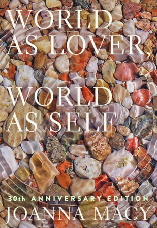 World as Lover, World as Self: 30th Anniversary Edition by Joanna Macy
