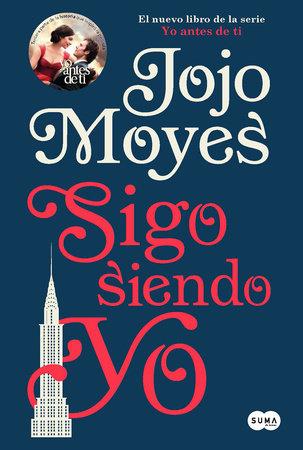 Sigo siendo yo / Still me by Jojo Moyes