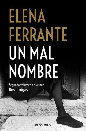 Un mal nombre / The Story of a New Name by Elena Ferrante