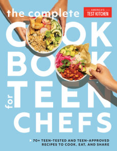The Complete Cookbook for Teen Chefs