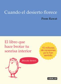 Cuando el desierto florece: El libro que hace brotar tu sonrisa interior / Splitting the Arrow: Understanding the business of Life
