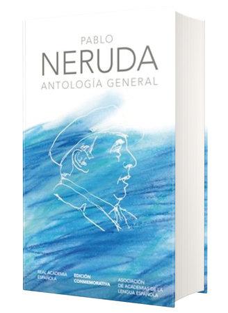 Antología general Neruda / General Anthology by Pablo Neruda