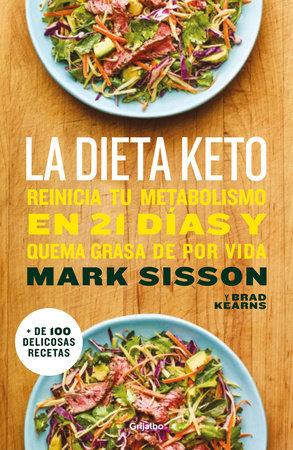 La dieta Keto: Reinicia tu metabolismo en 21 días y quema grasa de forma definitiva / The Keto Reset Diet by Mark Sisson