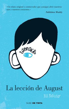 Wonder: La lección de August / Wonder by R.J. Palacio