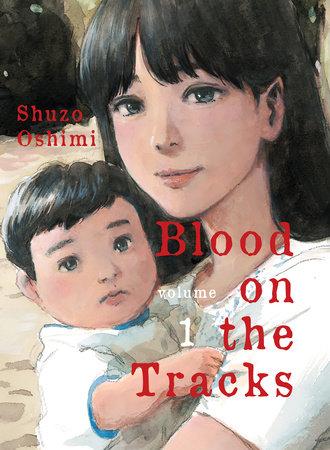 Blood on the Tracks, volume 1 by Shuzo Oshimi