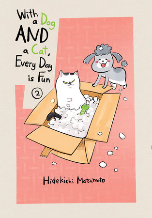 With a Dog AND a Cat, Every Day is Fun, volume 2 by Hidekichi Matsumoto