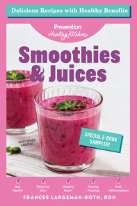 Smoothies & Juices: Prevention Healing Kitchen Free 11-Recipe Sampler