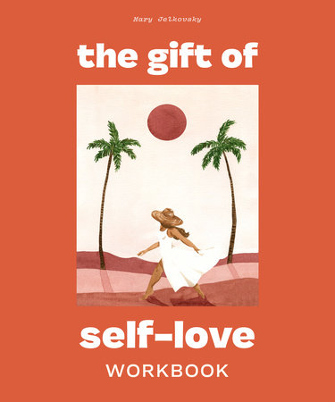 The Gift of Self-Love by Mary Jelkovsky