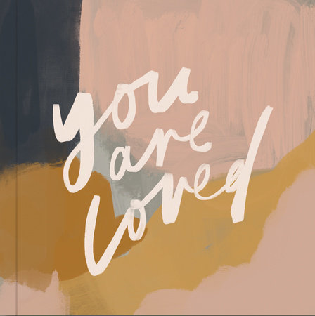 You Are Loved by Jenessa Wait