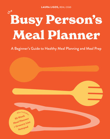 The Busy Person's Meal Planner by Laura Ligos