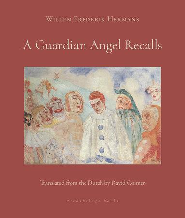 A Guardian Angel Recalls by Willem Frederik Hermans