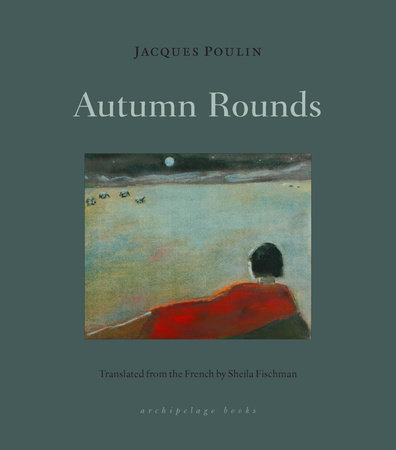 Autumn Rounds by Jacques Poulin