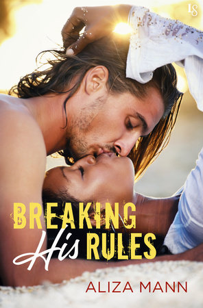 Breaking His Rules by Aliza Mann