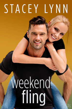 Weekend Fling by Stacey Lynn