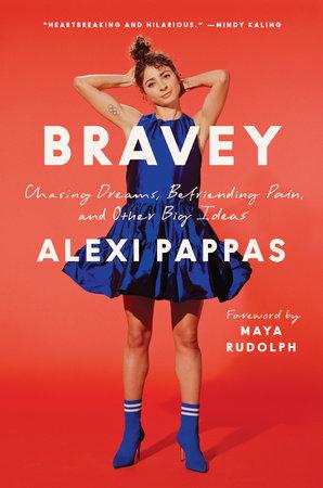 Bravey by Alexi Pappas