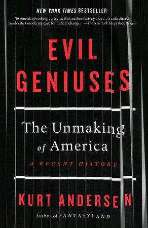 Evil Geniuses by Kurt Andersen