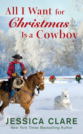 All I Want For Christmas.All I Want For Christmas Is A Cowboy By Jessica Clare Penguinrandomhouse Com Books