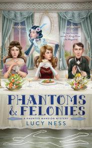 Phantoms and Felonies