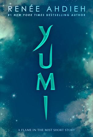 Yumi by Renée Ahdieh