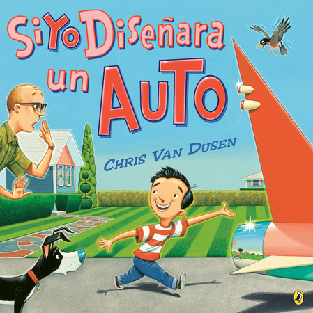 Si yo diseñara un auto by Chris Van Dusen