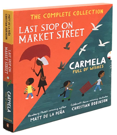 Last Stop on Market Street and Carmela Full of Wishes Box Set by Matt de la Peña