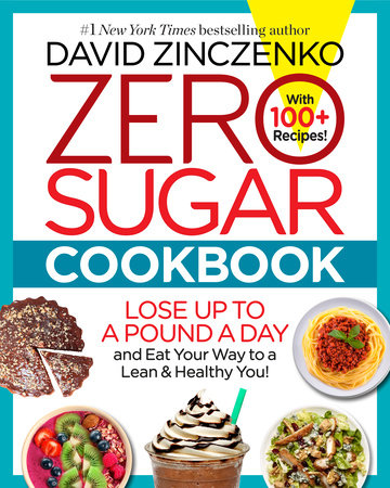 Zero Sugar Cookbook by David Zinczenko