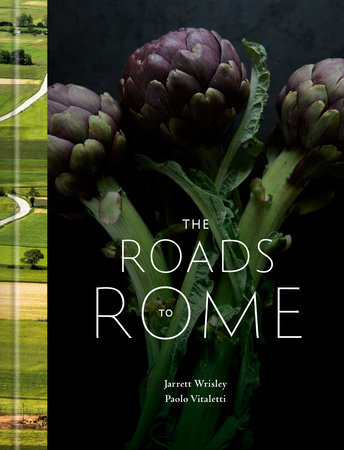 The Roads to Rome by Jarrett Wrisley and Paolo Vitaletti