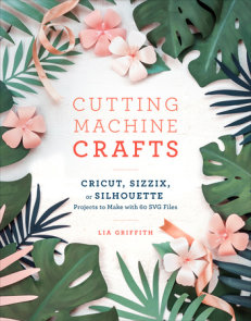 Cutting Machine Crafts with Your Cricut, Sizzix, or Silhouette