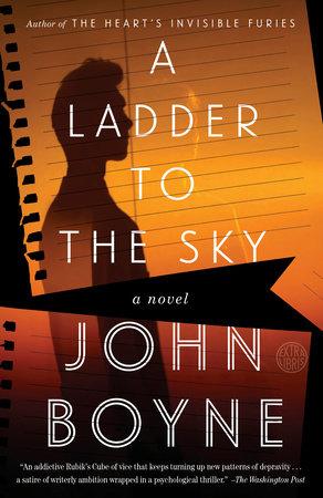 A Ladder to the Sky by John Boyne | PenguinRandomHouse com