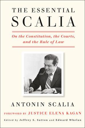 The Essential Scalia by Antonin Scalia