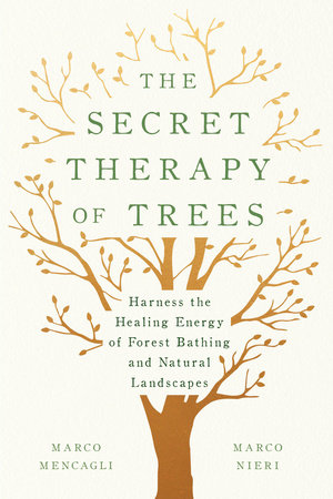 The Secret Therapy of Trees by Marco Mencagli and Marco Nieri