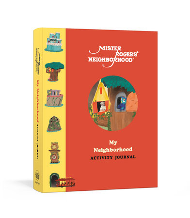 Mister Rogers' Neighborhood: My Neighborhood Activity Journal by Fred Rogers Productions