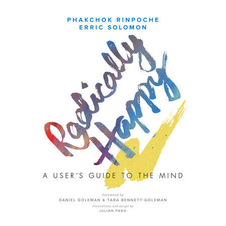 Radically Happy by Phakchok Rinpoche and Erric Solomon
