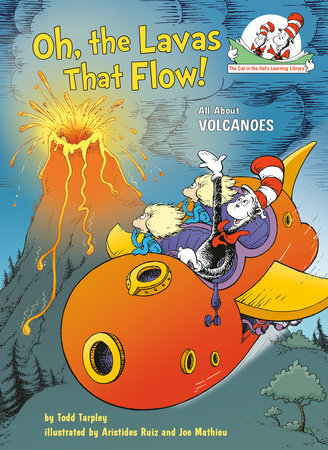 Oh, the Lavas That Flow! by Todd Tarpley; illustrated by Aristides Ruiz and Joe Mathieu