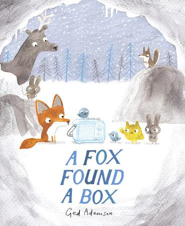 A Fox Found a Box by Ged Adamson