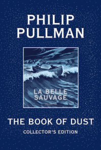 The Book of Dust: La Belle Sauvage Collector's Edition (Book of Dust, Volume 1)