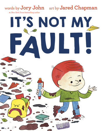 It's Not My Fault! by Jory John