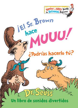 ¡El Sr. Brown hace Muuu! ¿Podrías hacerlo tú? by Dr. Seuss
