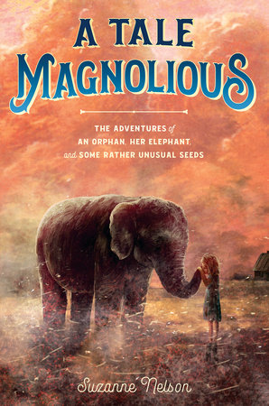 A Tale Magnolious by Suzanne Nelson